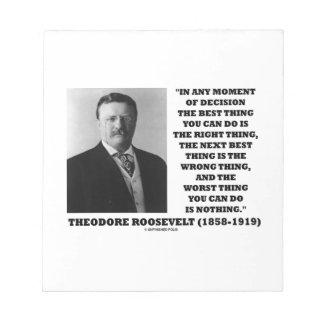 Theodore Roosevelt Moment Of Decision Best Thing Notepad