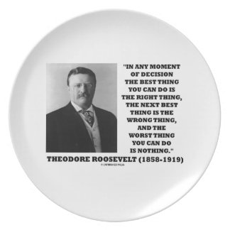 Theodore Roosevelt Moment Of Decision Best Thing Party Plate