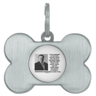 Theodore Roosevelt Moment Of Decision Best Thing Pet Tags