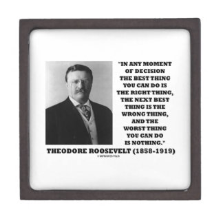 Theodore Roosevelt Moment Of Decision Best Thing Premium Trinket Boxes