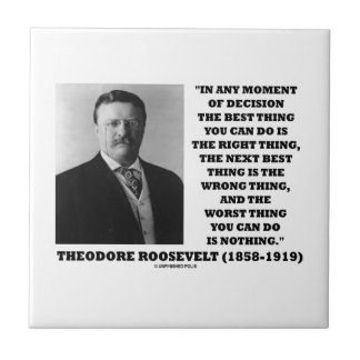 Theodore Roosevelt Moment Of Decision Best Thing Tile