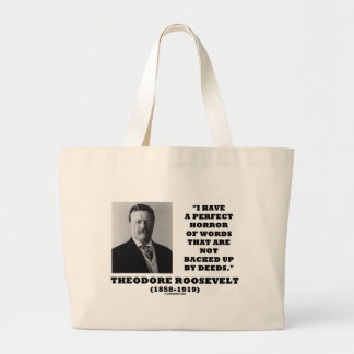 Theodore Roosevelt Perfect Horror Words Deeds Large Tote Bag
