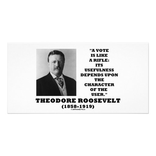 Theodore Roosevelt Vote Is Like A Rifle Character Photo Cards