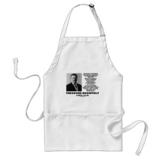 Theodore Roosevelt Waste Destroy Natural Resources Standard Apron