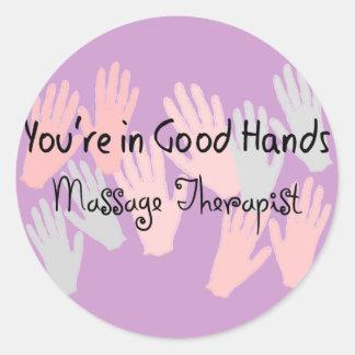 """Thérapeute de massage """"VOUS êtes DANS de BONNES Sticker Rond"""
