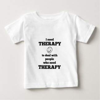 Therapy Baby T-Shirt