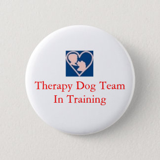 therapy_dog_insignia, Therapy Dog Team In Training 2 Inch Round Button