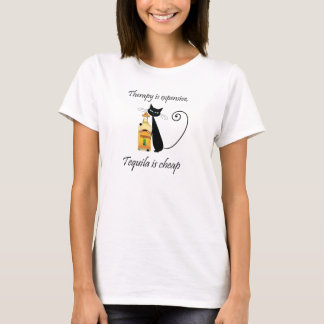 Therapy is Expensive, Tequila is Cheap T-Shirt