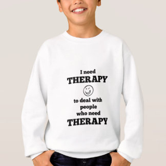 Therapy Sweatshirt