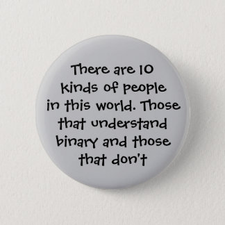 There are 10 kinds of people in this world... 2 inch round button