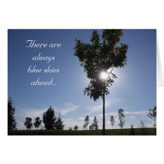 There are always blue skies ahead... card