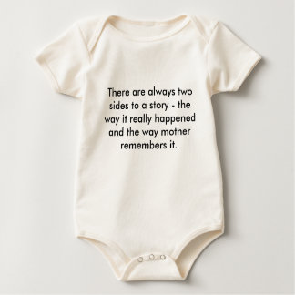 There are always two sides to a story - the way... baby bodysuit
