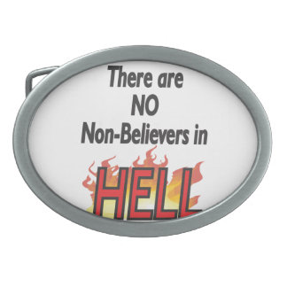 There are NO Non-Believers in Hell - Beltbuckle Oval Belt Buckle