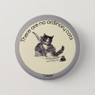 There are no ordinary cats 2 inch round button