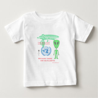 There Are No Planets Baby T-Shirt