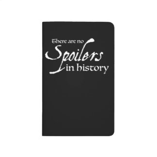 There are no spoilers in history - Notebook Journals