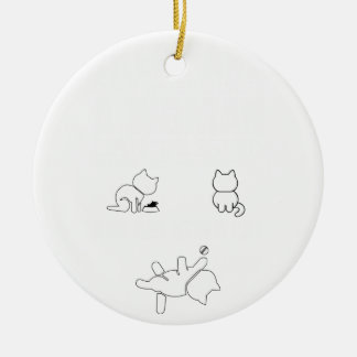 There are only three things a woman cant res round ceramic ornament
