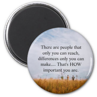 There are people that only you can ... magnet