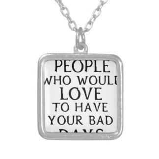 there are people who woul love to have your bad da silver plated necklace
