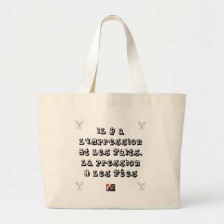 There are the IMPRESSION and the FACTS, the Large Tote Bag