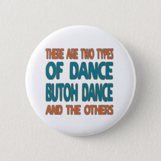 There are two types of dance Butoh dance and the o 2 Inch Round Button