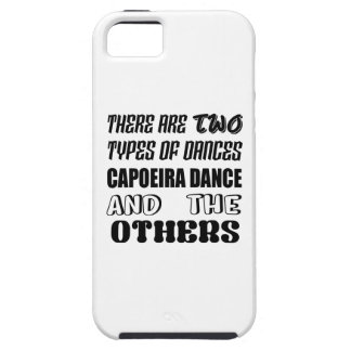 There are two types of Dance  Capoeira dance and o iPhone 5 Covers