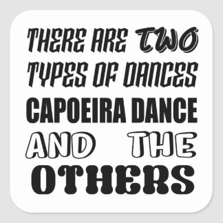 There are two types of Dance  Capoeira dance and o Square Sticker