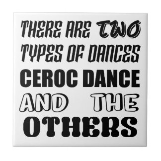 There are two types of Dance  Ceroc dance and othe Tile