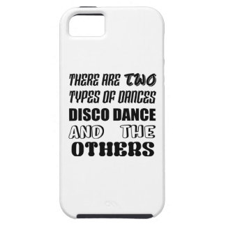 There are two types of Dance  Disco dance and othe Case For The iPhone 5