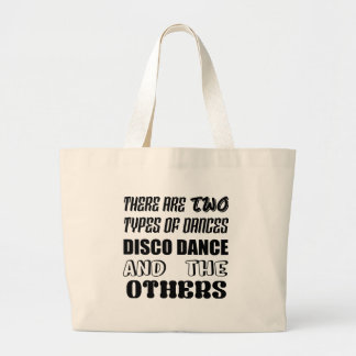 There are two types of Dance  Disco dance and othe Large Tote Bag