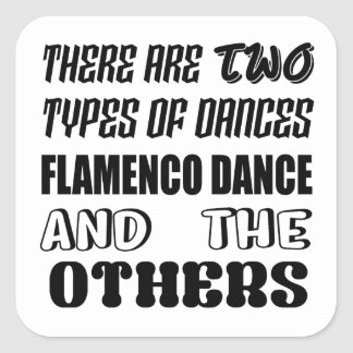 There are two types of Dance  Flamenco dance and o Square Sticker