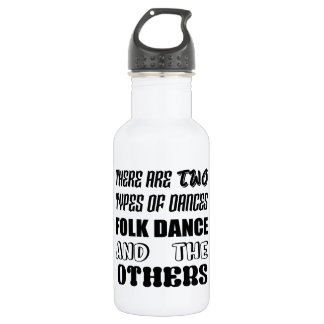 There are two types of Dance  Folk dance and other 532 Ml Water Bottle