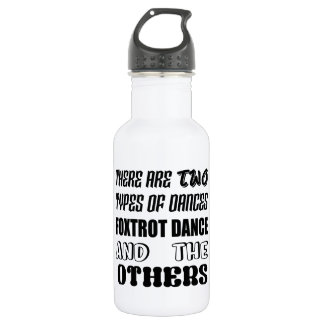 There are two types of Dance  Foxtrot dance and ot 532 Ml Water Bottle