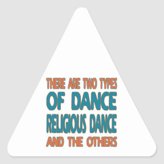 There are two types of dance Religious dance and t Triangle Stickers