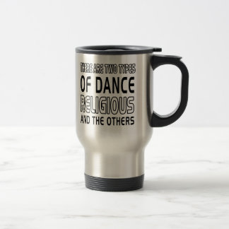There Are Two Types Of Dance Religious Coffee Mugs