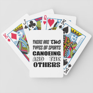 There are two types of sports Canoeing  and others Bicycle Playing Cards