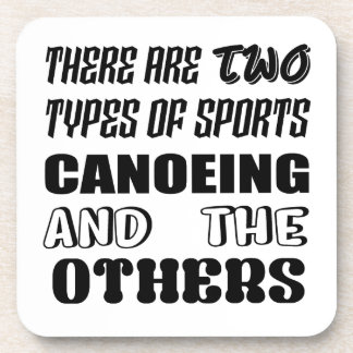 There are two types of sports Canoeing  and others Coaster