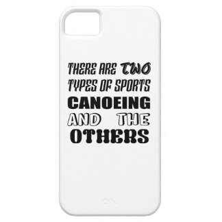 There are two types of sports Canoeing  and others iPhone 5 Case