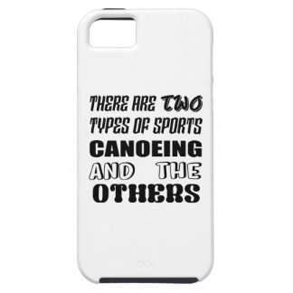 There are two types of sports Canoeing  and others iPhone 5 Covers