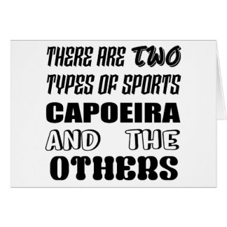 There are two types of sports Capoeira and others Card