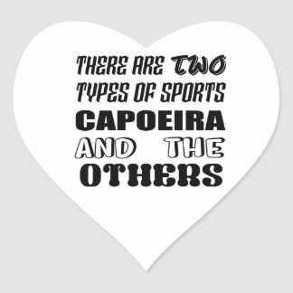 There are two types of sports Capoeira and others Heart Sticker