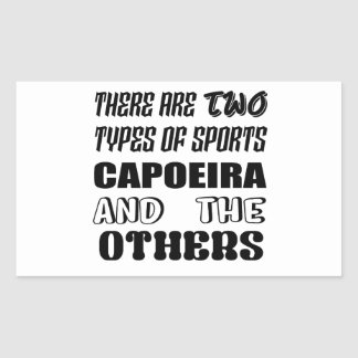 There are two types of sports Capoeira and others Sticker