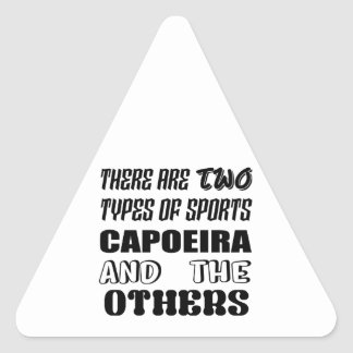 There are two types of sports Capoeira and others Triangle Sticker