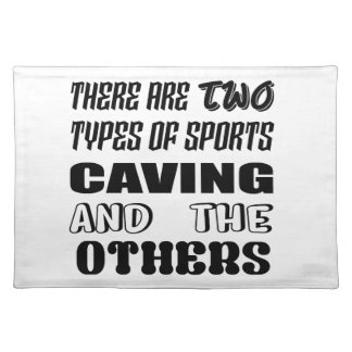 There are two types of sports Caving and others Placemat