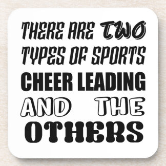 There are two types of sports Cheer Leading and ot Coaster