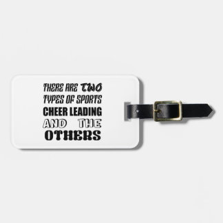 There are two types of sports Cheer Leading and ot Luggage Tag