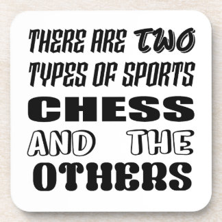 There are two types of sports Chess and others Coaster