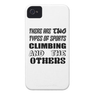 There are two types of sports Climbing and others Case-Mate iPhone 4 Cases