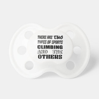 There are two types of sports Climbing and others Pacifier