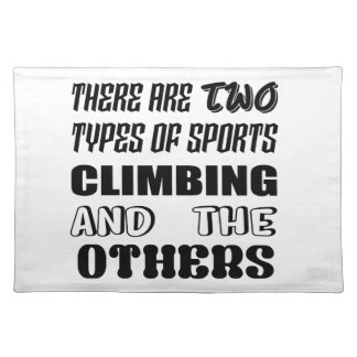 There are two types of sports Climbing and others Placemat